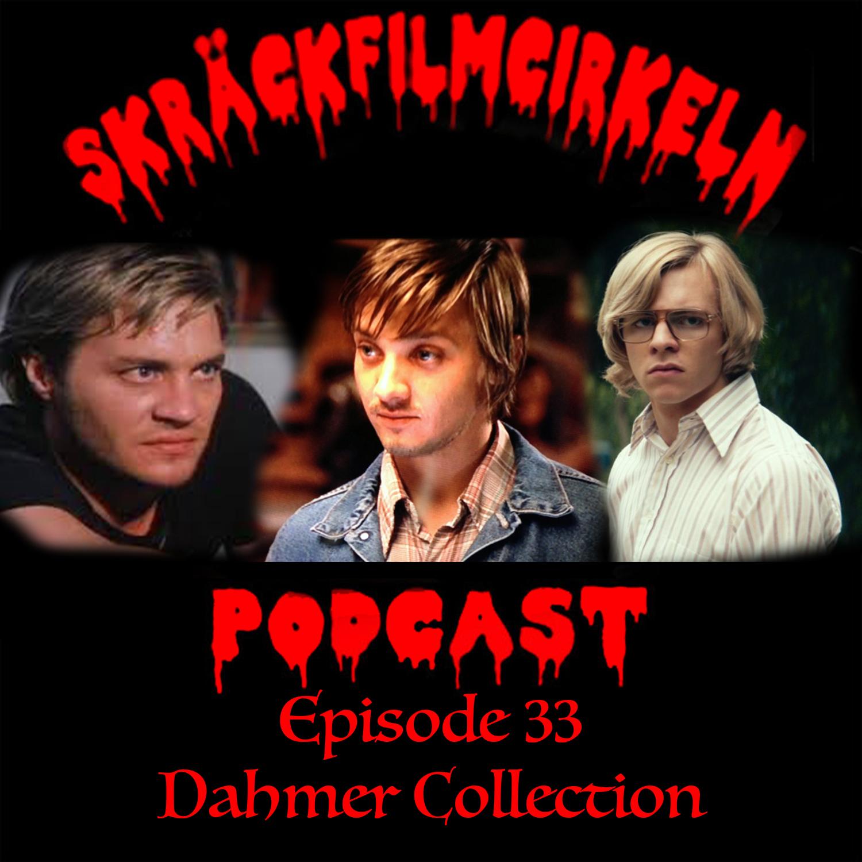 Episode 33 – Dahmer Collection