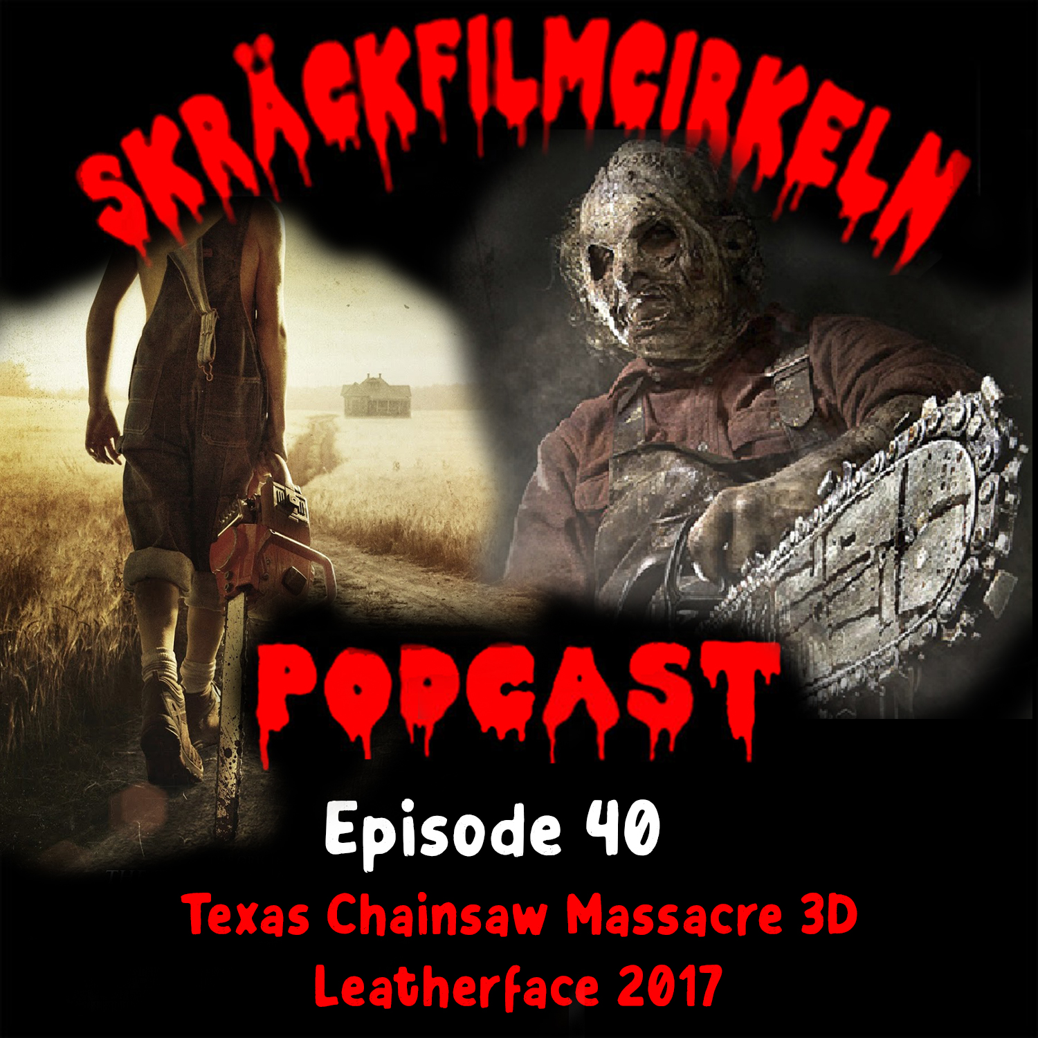 Avsnitt 40 – Texas Chainsaw Massacre 7-8 Double Bill