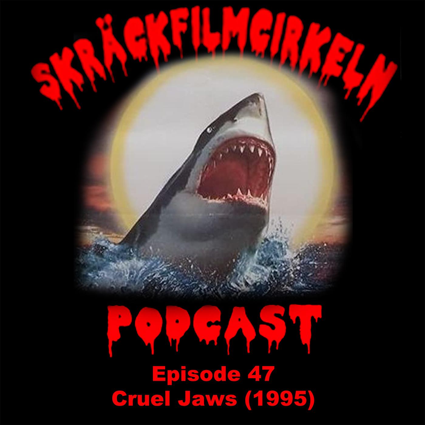 Avsnitt 47 – Cruel Jaws (1995)